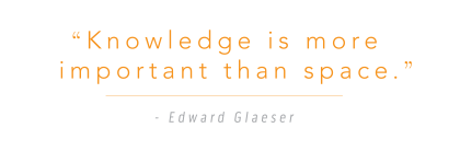 """Knowledge is more important than space."" - Edward Glaeser"